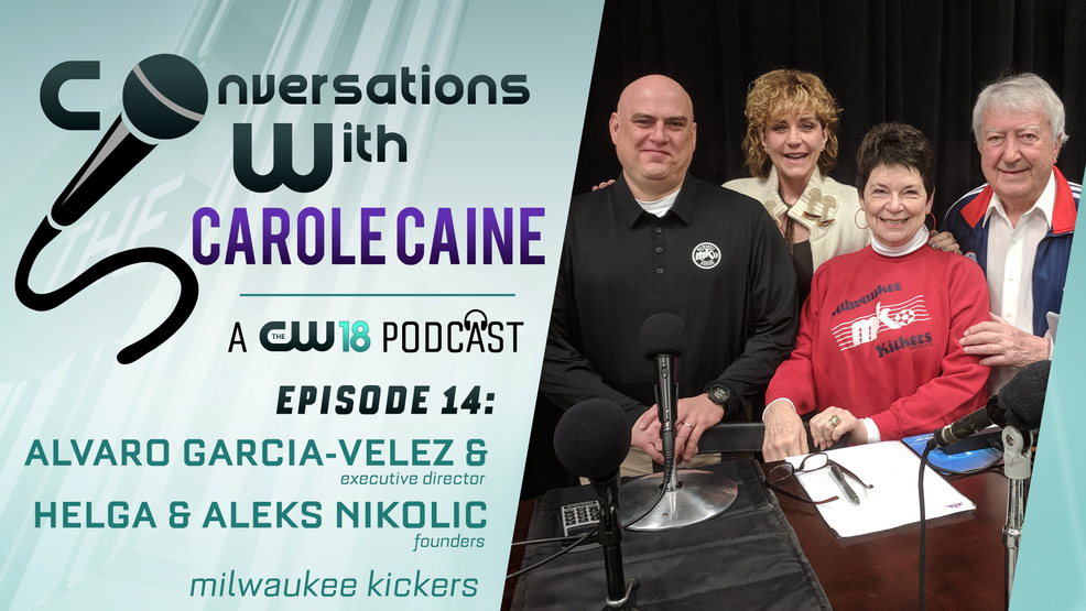 Conversations With Carole Caine | Episode 14: Milwaukee Kickers